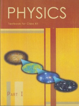 Physics Text Book Part 1 for Class 12 - 12089: Amazon.in: NCERT: Books