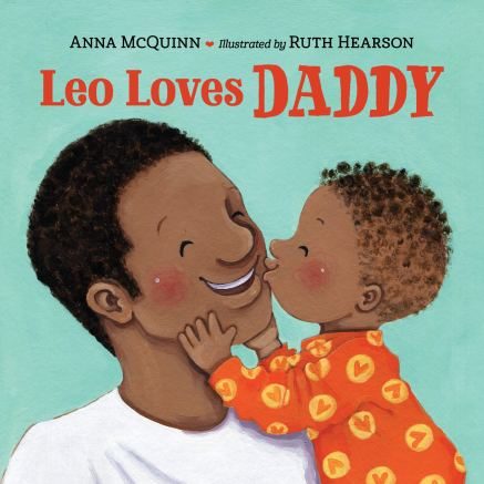 Leo Loves Daddy: McQuinn, Anna, Hearson, Ruth: 9781623542412: Amazon.com:  Books