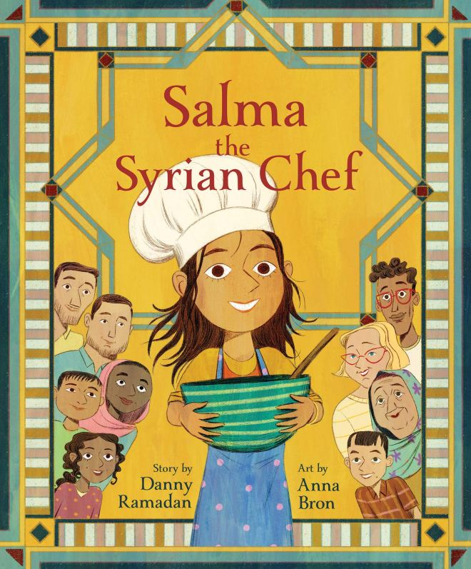 Salma the Syrian Chef: Ramadan, Danny, Bron, Anna: 9781773213750:  Amazon.com: Books