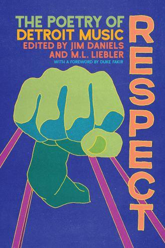 RESPECT: The Poetry of Detroit Music: Daniels, Jim, Liebler, M. L.:  9781611863369: Amazon.com: Books
