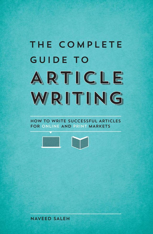 The Complete Guide to Article Writing: How To Write Successful