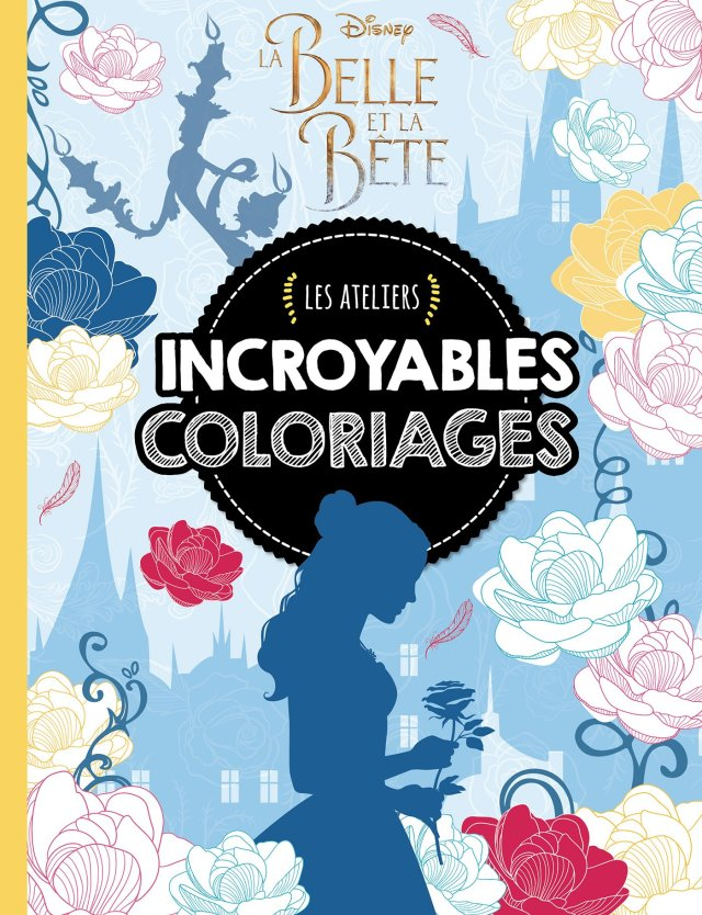 LA BELLE & LA BÊTE - LE FILM - Les Ateliers Disney - Incroyable