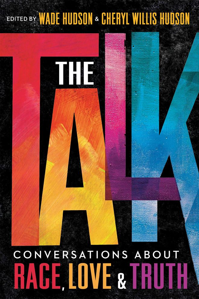 The Talk: Conversations about Race, Love & Truth: Hudson, Wade, Willis  Hudson, Cheryl: 9780593121610: Amazon.com: Books