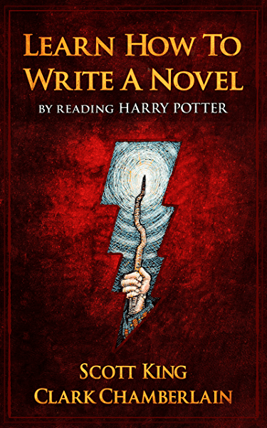 Learn How To Write A Novel By Reading Harry Potter Kindle Edition By King Scott Chamberlain Clark Reference Kindle Ebooks Amazon Com
