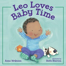 Leo Loves Baby Time: McQuinn, Anna, Hearson, Ruth: 9781580896658 ...
