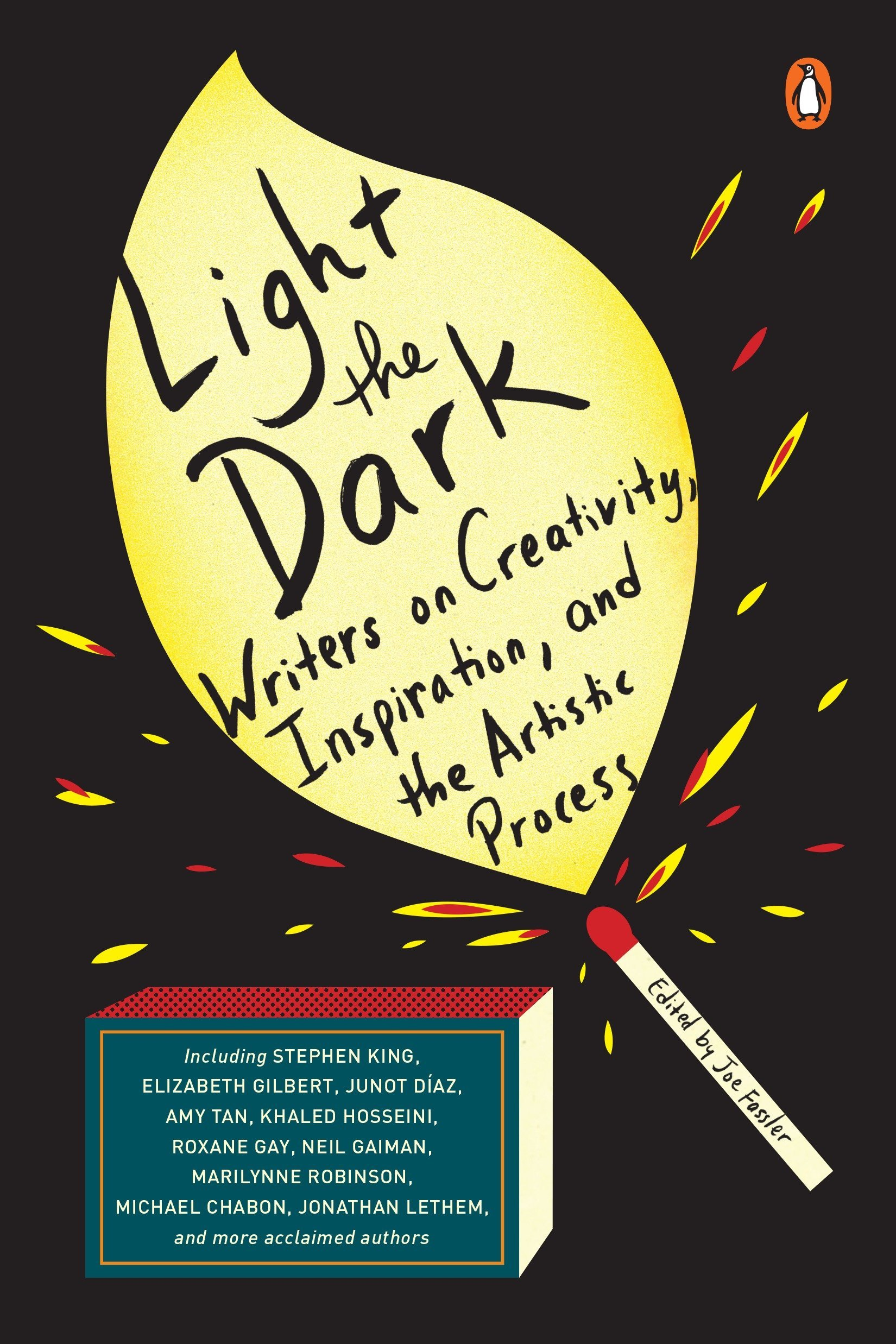 Light The Dark Writers On Creativity Inspiration And The Artistic Process Fassler Joe 9780143130840 Amazon Com Books
