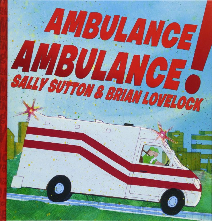 Image result for Ambulance, ambulance! / Sally Sutton