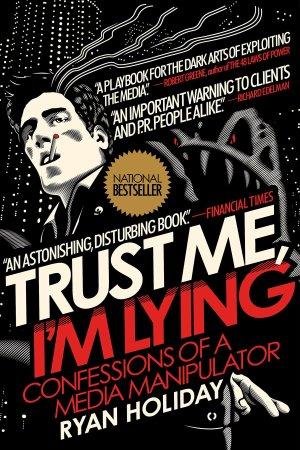 Amazon.com: Trust Me, I'm Lying: Confessions of a Media ...