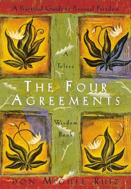 The Four Agreements: A Practical Guide to Personal Freedom (A ...