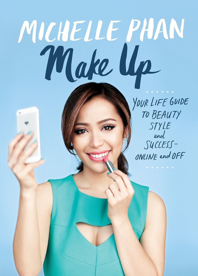 Make Up: Your Life Guide to Beauty, Style, and Success–Online and Off