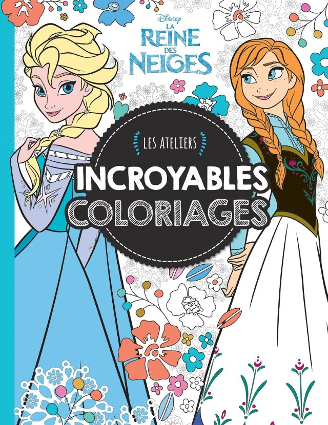 LA REINE DES NEIGES - Les Ateliers - Incroyables coloriages