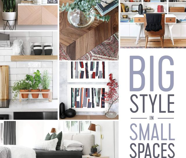Big Style In Small Spaces Easy Diy Projects To Add Designer Details To Your Apartment Condo Or Urban Home Paperback June 18 2019