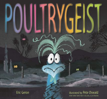 Poultrygeist: Geron, Eric, Oswald, Pete: 9781536210507: Amazon.com: Books