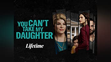 YOU CAN'T TAKE MY DAUGHTER (AKA ANALYN MEGISON STORY)