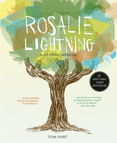 Rosalie Lightning: A Graphic Memoir: Hart, Tom: 9781250049940 ...