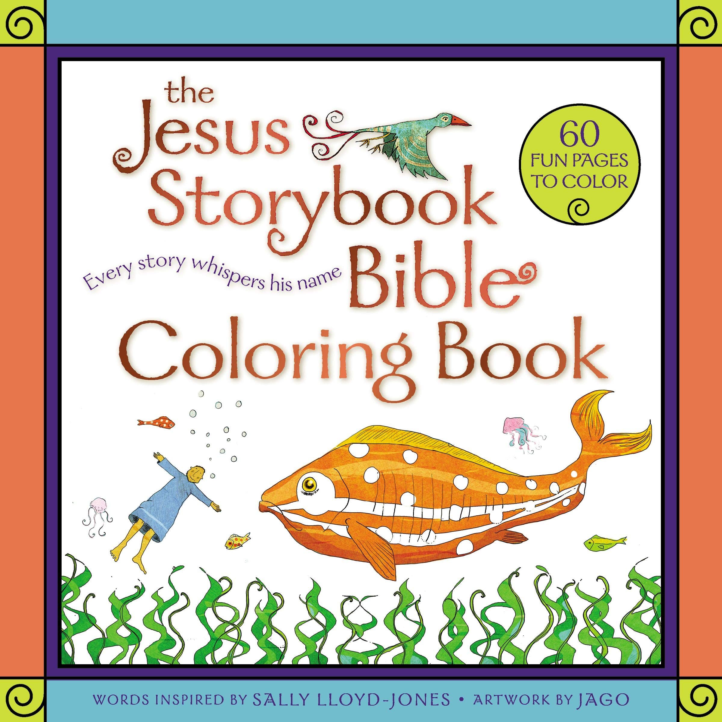 The Jesus Storybook Bible Coloring Book For Kids Every Story Whispers His Name Lloyd Jones Sally Jago 9780310769309 Amazon Com Books