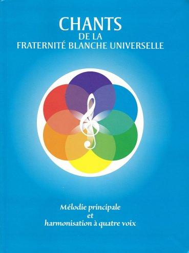 Chants de la Fraternité Blanche Universelle. Mélodie principale et ...