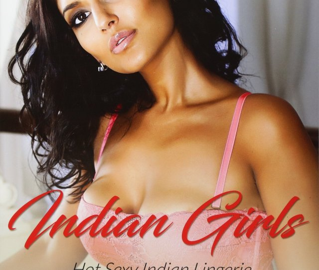 Indian Girls Hot Sexy Indian Lingerie Girls Models Pictures