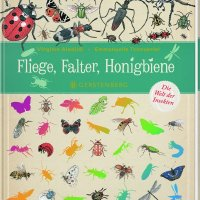 Fliege, Falter, Honigbiene : die Welt der Insekten /  Aladjidi, Virginie; Tchoukriel, Emmanuelle