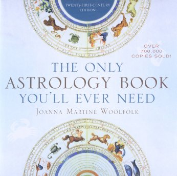 The Only Astrology Book You'll Ever Need: Woolfolk, Joanna Martine ...