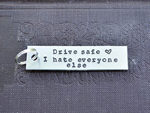 Amazon Com Drive Safe I Hate Everyone Else Keychain Funny Boyfriend Gift Boyfriend Gift Funny Husband Gift Gifts For Men Gifts For Boyfriend Handmade