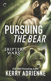 Pursuing the Bear (Shifter Wars Book 2)