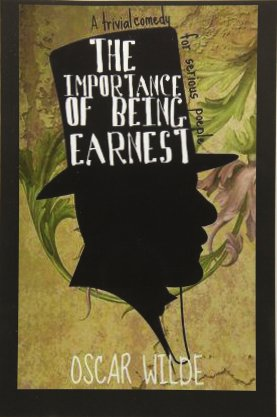 Amazon.com: The Importance of Being Earnest A Trivial Comedy for Serious  People (9781530555437): Wilde, Oscar: Books