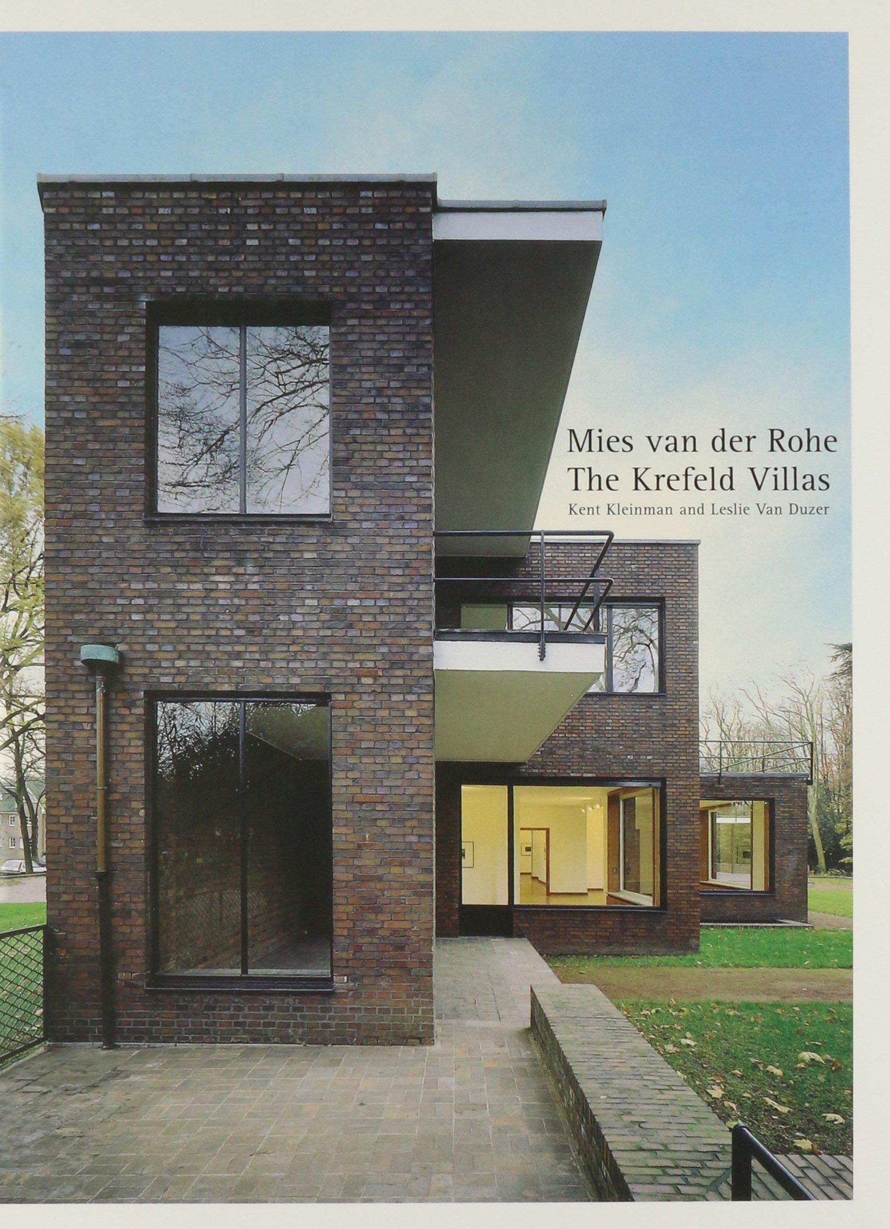 Mies Van Der Rohe S Krefeld Villas Kleinman Kent Van Duzer Leslie 9781568985039 Amazon Com Books