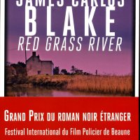 Red Grass River : James Carlos Blake