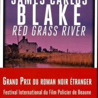 Red Grass River : James Carlos Blake