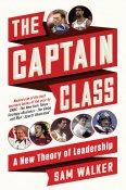 The Captain Class: A New Theory of Leadership: Walker, Sam: 9780812987072:  Amazon.com: Books