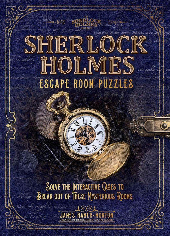 Sherlock Holmes Escape Room Puzzles: Solve the Interactive Cases (The  Sherlock Holmes Puzzle Collection): Amazon.co.uk: James Hamer-Morton:  9781787393943: Books