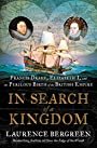 In Search of a Kingdom: Francis Drake, Elizabeth I, and the Perilous Birth of the British Empire - Laurence Bergreen