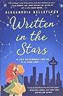 Written in the Stars: A Novel - Alexandria Bellefleur