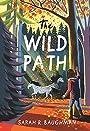 The Wild Path - Sarah R. Baughman