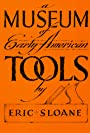 Museum of Early American Tools - Eric Sloane