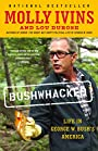 Bushwhacked: Life in George W. Bush's America - Molly; Dubose Ivins, Lou