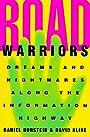 Road Warriors: Dreams and Nightmares Along the Information Highway - Daniel Burstein