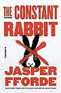 The Constant Rabbit: A Novel - Jasper Fforde