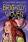 Brightly Woven: The Graphic Novel - Alexandra Bracken