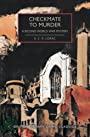 Checkmate to Murder: A Second World War Mystery (British Library Crime Classics) - E.C.R. Lorac