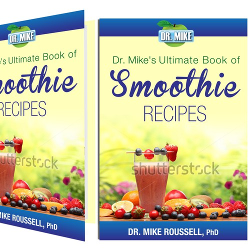 Create an ebook cover for a book on smoothies for a well known nutrition advisor  Book cover