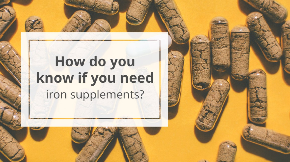 Reasons You Might Need Iron Supplements