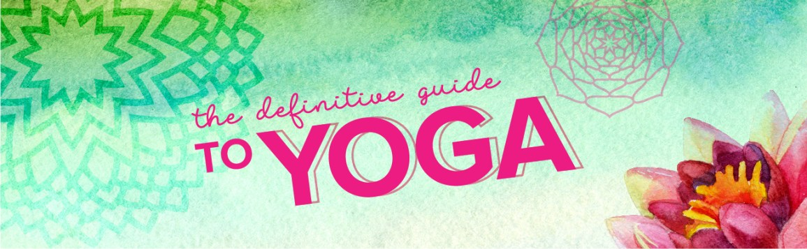 9c6ab82a12 The Definitive Guide to Yoga for Beginners and Experts