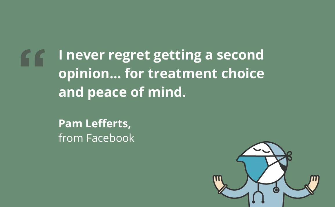 Pam Lefferts, a cancer survivor expresses his views on second opinion