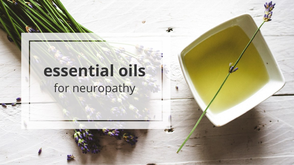 Essential Oils for Neuropathy: Know the Facts
