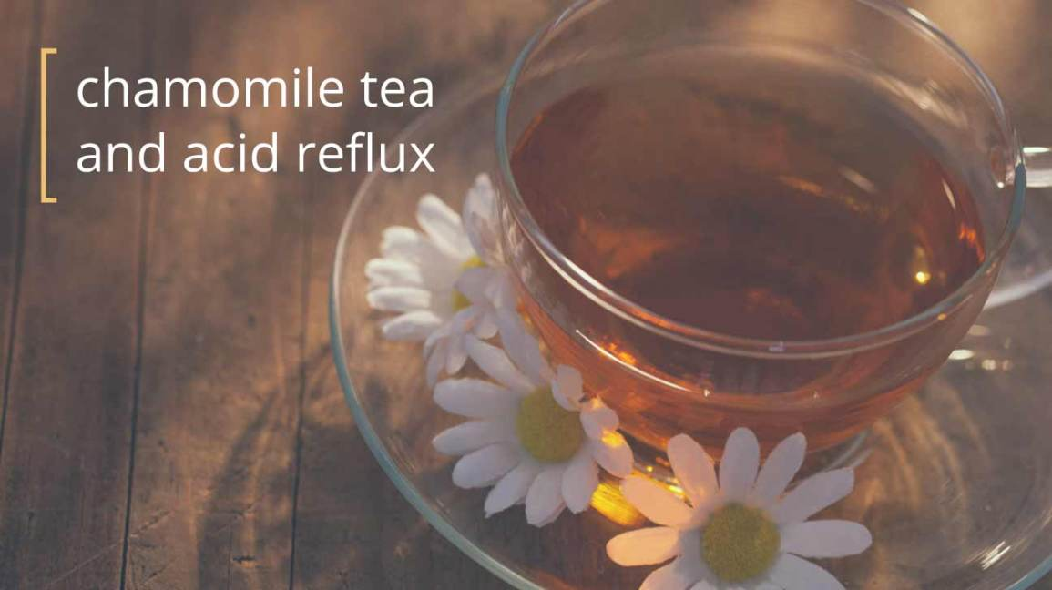 chamomile tea acid reflux