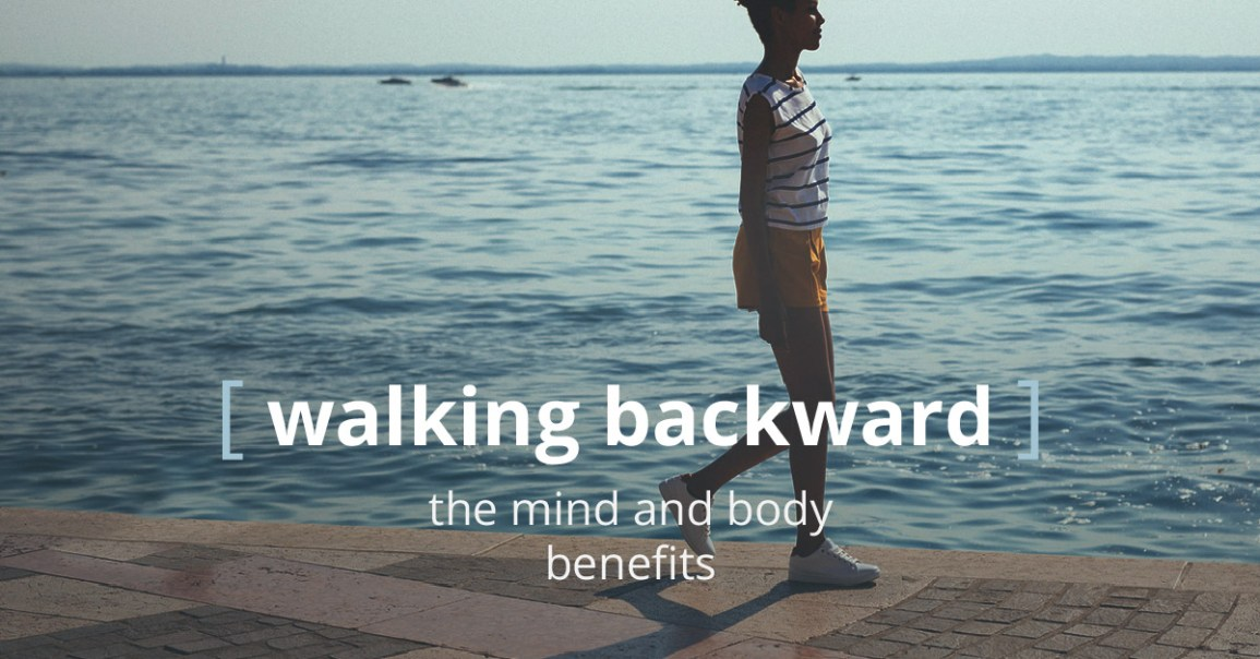 Walking Backward: Benefits for Mind and Body
