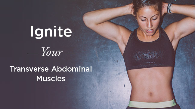 Transverse Abdominal Exercises: Ignite and Tone