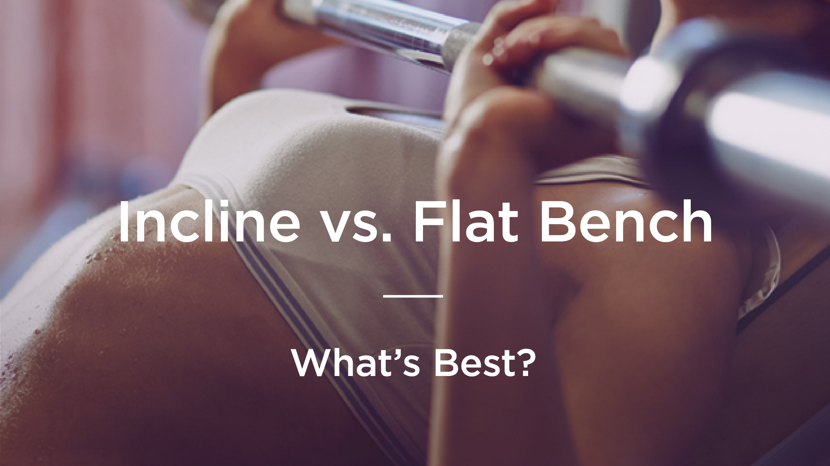 Best Angle For Incline Bench Press Part - 17: Bench Press